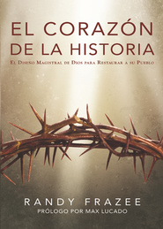 El corazon de la Historia - eBook  -     By: Randy Frazee, Max Lucado