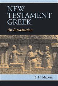 New Testament Greek: An Introduction  -     By: Bradley McLean