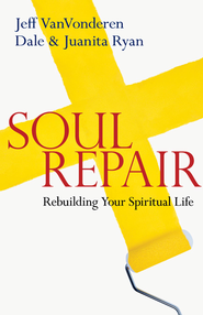 Soul Repair: Rebuilding Your Spiritual Life - eBook  -     By: Jeff VanVonderen, Dale Ryan, Juanita Ryan