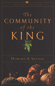 The Community of the King / Revised - eBook  -     By: Howard A. Snyder