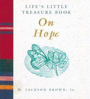 Life's Little Treasure Book on Hope - eBook  -     By: H. Jackson Brown Jr.