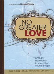No Greater Love: A 90-Day Devotional to Strengthen Your Marriage - eBook  -     By: Russ Rice, Brad Silverman