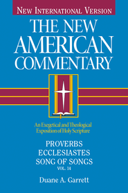 Proverbs, Ecclesiastes, Song of Songs: New American Commentary [NAC] -eBook  -     By: Duane A. Garrett