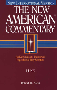 The New American Commentary Volume 24 - Luke - eBook  -     By: Robert H. Stein