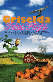 Griselda Takes Flight - eBook  -     By: Joyce Magnin
