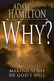 Why?: Making Sense of God's Will - eBook  -     By: Adam Hamilton