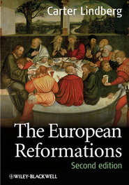 The European Reformations, second edition   -     By: Carter Linberg