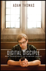 Digital Disciple - eBook  -     By: Adam Thomas