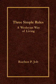 Three Simple Rules: A Wesleyan Way of Living - eBook  -     By: Rueben P. Job