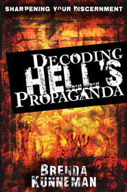Decoding Hell's Propaganda - eBook  -     By: Brenda Kunneman