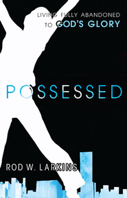 Possessed - eBook  -     By: Rod Larkins