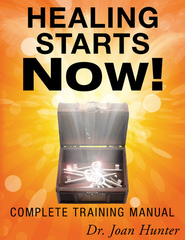Healing Starts Now!: Complete Training Manual - eBook  -     By: Joan Hunter