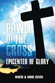 The Power of the Cross: Epicenter of Glory - eBook  -     By: Mahesh Chavda, Bonnie Chavda