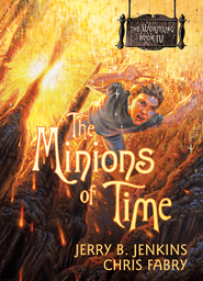 The Minions of Time - eBook  -     By: Jerry B. Jenkins, Chris Fabry