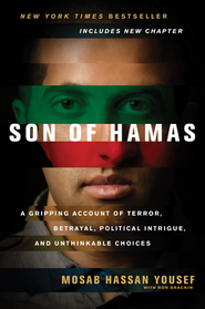 Son of Hamas: A Gripping Account of Terror, Betrayal, Political Intrigue, and Unthinkable Choices - eBook  -     By: Mosab Hassan Yousef, Ron Brackin