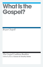What Is the Gospel?: Gospel Coalition Booklets -eBook  -