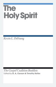 The Holy Spirit: Gospel Coalition Booklets -eBook  -