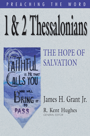 1 & 2 Thessalonians: The Hope of Salvation - eBook  -     By: James H. Grant