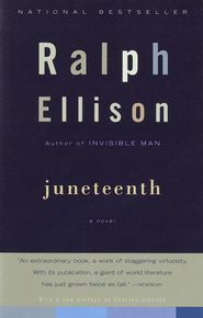 Juneteenth: A Novel - eBook  -     By: Ralph Ellison, Charles Johnson