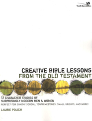 Creative Bible Lessons from the Old Testament: 12 Character Studies of Surprisingly Modern Men and Women - eBook  -     By: Laurie Polich
