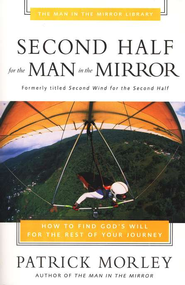Second Half for the Man in the Mirror - eBook  -     By: Patrick Morley