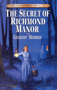 The Secret of Richmond Manor - eBook  -     By: Gilbert Morris