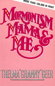 Mormonism Mama And Me - eBook  -     By: Thelma Geer