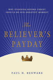 The Believer's Payday - eBook  -     By: Paul N. Benware