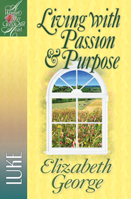 Living with Passion and Purpose: Luke - eBook  -     By: Elizabeth George