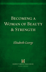 Becoming a Woman of Beauty And Strength: Esther - eBook  -     By: Elizabeth George