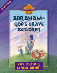 Abraham-God's Brave Explorer - eBook  -     By: Kay Arthur, Janna Arndt