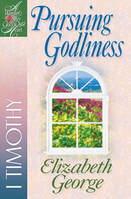 Pursuing Godliness: 1 Timothy - eBook  -     By: Elizabeth George