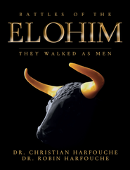 Battles of the Elohim: They Walked As Men - eBook  -     By: Christian Harfouche, Dr. Robin Harfouche