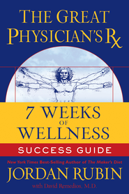 The Great Physician's Rx for 7 Weeks of Wellness Success Guide - eBook  -     By: Jordan S. Rubin