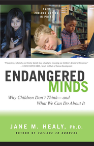 Endangered Minds: Why Children Dont Think And What We Can Do About I - eBook  -     By: Jane Healy