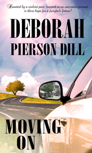 Moving On - eBook  -     By: Deborah Pierson Dill