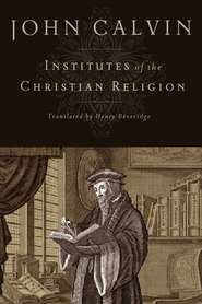 Institutes of the Christian Religion - eBook  -     By: John Calvin