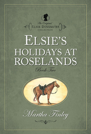Elsie's Holidays at Roselands - eBook  -