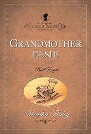 Grandmother Elsie - eBook  -     By: Martha Finley