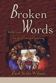 Broken Words: Reflections on the Craft of Preaching - eBook  -     By: Paul Scott
