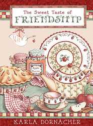 The Sweet Taste of Friendship - eBook  -     By: Karla Dornacher