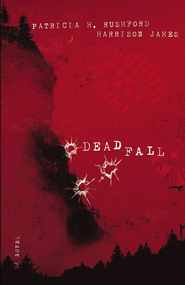 Deadfall - eBook  -     By: Patricia H. Rushford, Harrison James