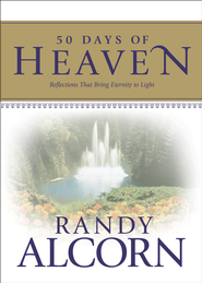 50 Days of Heaven: Reflections That Bring Eternity to Light - eBook  -     By: Randy Alcorn