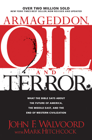 Armageddon, Oil, and Terror: What the Bible Says about the Future - eBook  -     By: Mark Hitchcock, John F. Walvoord