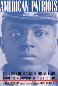 American Patriots: A Young People's Edition: The Story of Blacks in the Military from the Revolution to Desert Storm - eBook  -     By: Gail Bukley