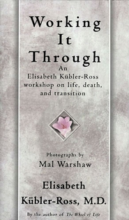 Working It Through - eBook  -     By: Elisabeth Kubler-Ross