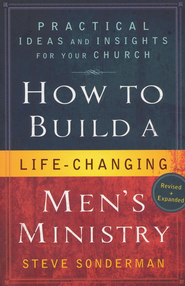 How to Build a Life-Changing Men's Ministry: Practical Ideas and Insights for Your Church / Revised - eBook  -     By: Steve Sonderman