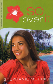 So Over It - eBook  -     By: Stephanie Morrill