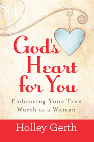 God's Heart for You - eBook  -     By: Holley Gerth