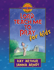 Lord, Teach Me to Pray for Kids - eBook  -     By: Kay Arthur, Janna Arndt